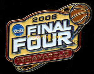 2006 NCAA Final Four Press Pin (Indianapolis) MAIN