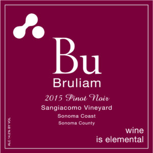 Wine Label - Bruliam Wines 2015 Pinot Noir, Sangiacomo Vineyard
