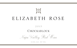 "Elizabeth Rose 2015 ""Chockablock"" Napa Valley Red"