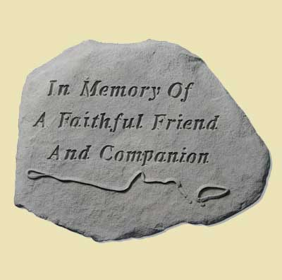 In memory of a faithful friend... Garden Stone