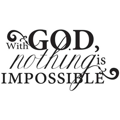 With God, nothing is... Vinyl Wall Decor with Scripture
