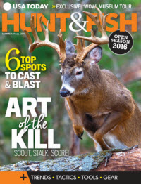 USA TODAY Hunt & Fish Magazine — Summer/Fall 2016