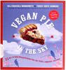 Vegan Pie in the Sky by Isa Chandra Moskowitz & Terry Hope Romero