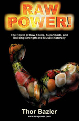 Raw Power!  by Thor Bazler