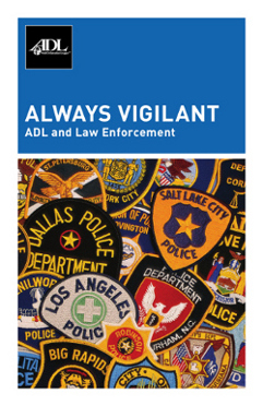 Always Vigilant: ADL and Law Enforcement THUMBNAIL