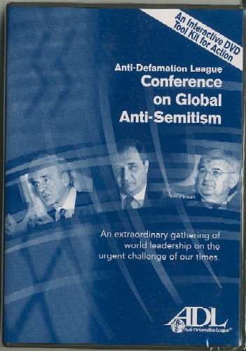 Anti-Defamation League Conference on Global Anti-Semitism (DVD)