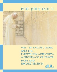 Pope John Paul II:  Visit to Jordan, Israel, and the Palestinian Authority