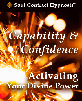 Capability and Confidence - Activating Your Divine Power Audio Program
