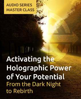 Activating the Holographic Power of Your Potential Master Class