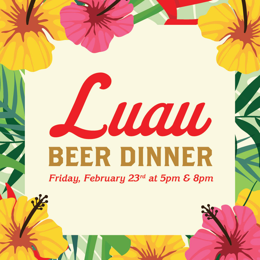 Luau Beer Dinner Dalleville, VA: Friday, February 23rd