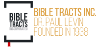 Bible Tracts Inc - Dr Paul Levin - Founded in 1938