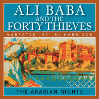 Ali Baba and the Forty Thieves, from The Arabian Nights LARGE