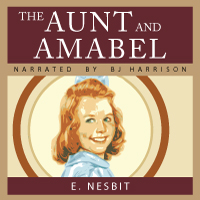 The Aunt and Amabel, by E. Nesbit LARGE