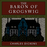 The Baron of Grogswig, by Charles Dickens LARGE