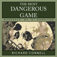 The Most Dangerous Game, by Richard Connell LARGE