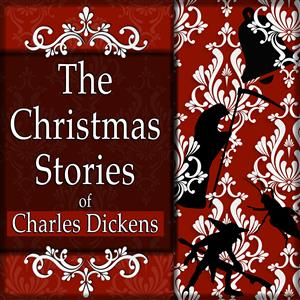 The Christmas Stories of Charles Dickens [Classic Tales Edition] LARGE