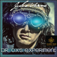 Dr. Ox's Experiment, by Jules Verne THUMBNAIL