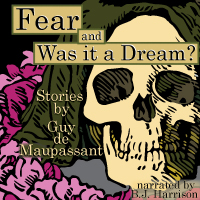 Fear and Was It a Dream?,  by Guy de Maupassant LARGE