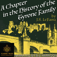 A Chapter in the History of the Tyrone Family, by J.S. LeFanu (Unabridged Digital Download) LARGE