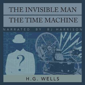 The Invisible Man & The Time Machine, by H.G. Wells LARGE