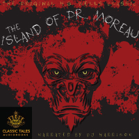 The Island of Dr. Moreau, by H.G. Wells [Classic Tales Edition] (Unabridged mp3/AAC download) THUMBNAIL