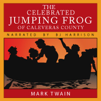 The Celebrated Jumping Frog of Caleveras County, by Mark Twain LARGE