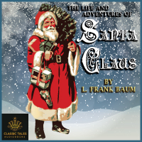 The Life and Adventures of Santa Claus, by L. Frank Baum (Unabridged digital download) THUMBNAIL