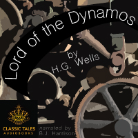 The Lord of the Dynamos, by H.G. Wells (Unabridged Digital Download) LARGE