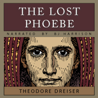 The Lost Phoebe, by Theodore Dreiser LARGE