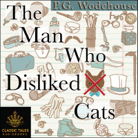 The Man Who Disliked Cats, by P.G. Wodehouse LARGE