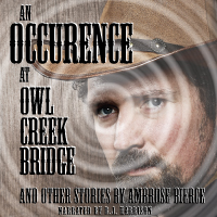 An Occurrence at Owl Creek Bridge and Other Stories, by Ambrose Bierce LARGE