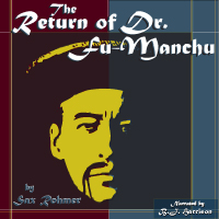 The Return of Dr. Fu-Manchu, by Sax Rohmer (Unabridged mp3 audiobook) THUMBNAIL