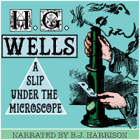 A Slip Under the Microscope, by H.G. Wells LARGE