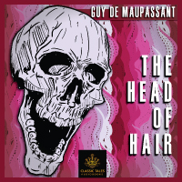 The Head of Hair, by Guy de Maupassant THUMBNAIL