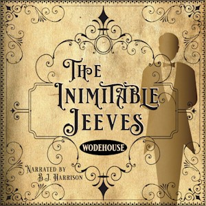 The Inimitable Jeeves, by P.G. Wodehouse [Classic Tales Edition] LARGE