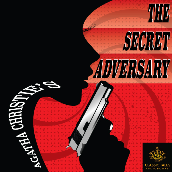 The Secret Adversary [Classic Tales Edition], by Agatha Christie THUMBNAIL