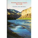 Desolation and Gray Canyons River Guide by Thomas G. Rampton