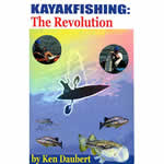 Kayak Fishing: The Revolution by Ken Daubert
