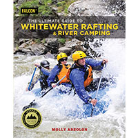 The Ultimate Guide to Whitewater Rafting and River Camping MAIN