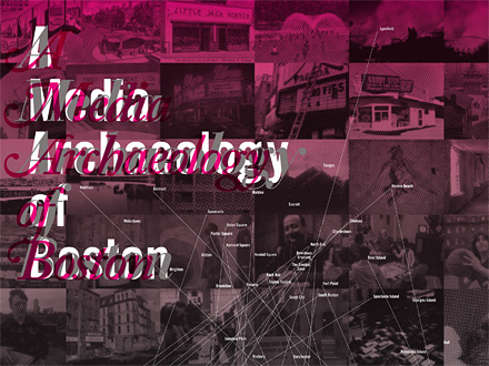 A Media Archaeology of Boston