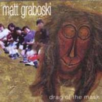 Matt Graboski - Drag The Mask THUMBNAIL