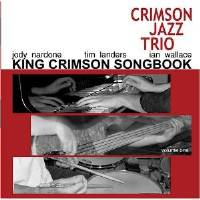 CJ3: The King Crimson Songbook, Vol. 1