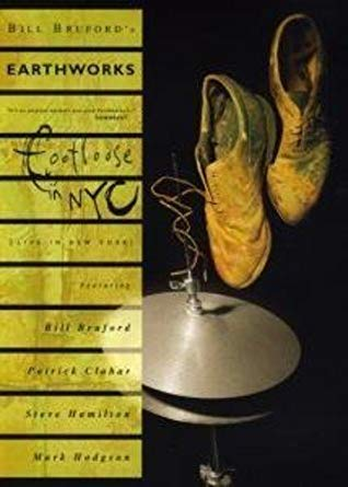 Bill Bruford's Earthworks - Footloose In NYC (DVD)