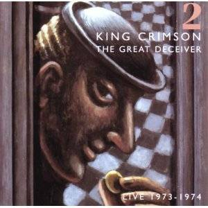 King Crimson - The Great Deceiver: Vol 2