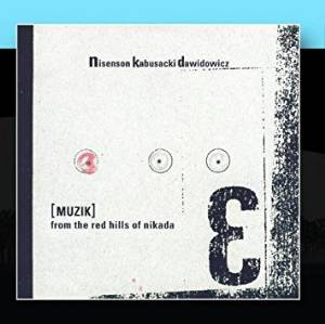 Nisenson Kabusacki Dawidowicz - [Muzik] From The Red Hills Of Nikada_MAIN