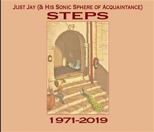 Just Jay (& his Sonic Sphere of Acquaintance) - Steps (1971-2019) LARGE
