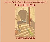 Just Jay (& his Sonic Sphere of Acquaintance) - Steps (1971-2019) THUMBNAIL