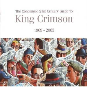 King Crimson -The Condensed 21st Century Guide 1969 - 2003 LARGE