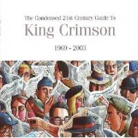 King Crimson -The Condensed 21st Century Guide 1969 - 2003 THUMBNAIL