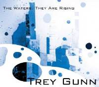 Trey Gunn - The Waters, They Are Rising THUMBNAIL